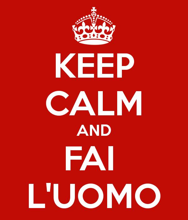 keep-calm-and-fai-l-uomo